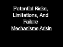 Potential Risks, Limitations, And Failure Mechanisms Arisin
