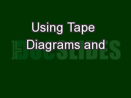 Using Tape Diagrams and PowerPoint PPT Presentation