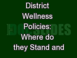 School District Wellness Policies: Where do they Stand and