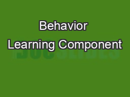 Behavior Learning Component PDF document - DocSlides