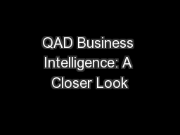 QAD Business Intelligence: A Closer Look PowerPoint PPT Presentation