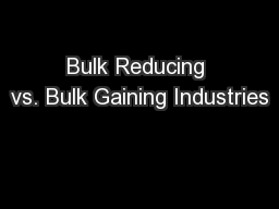 Bulk Reducing vs. Bulk Gaining Industries