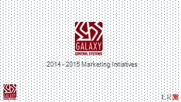 2014 - 2015 Marketing Initiatives