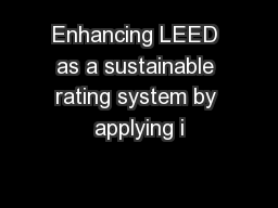 Enhancing LEED as a sustainable rating system by applying i