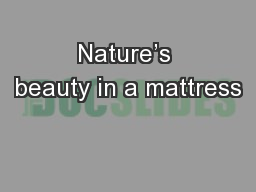 Nature's beauty in a mattress