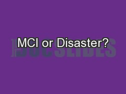 MCI or Disaster?