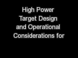 High Power Target Design and Operational Considerations for