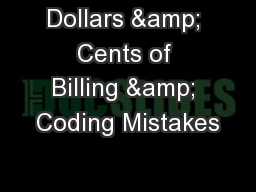 Dollars & Cents of Billing & Coding Mistakes