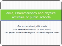 What were the aims of public schools?