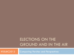Elections on the ground