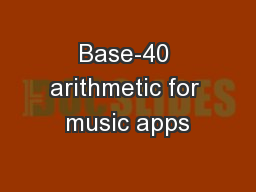 Base-40 arithmetic for music apps
