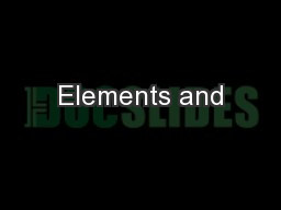 Elements and PowerPoint PPT Presentation