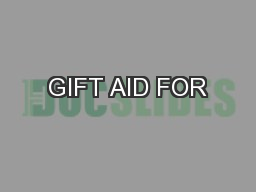 GIFT AID FOR PowerPoint PPT Presentation