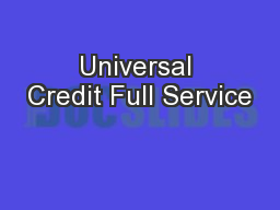 Universal Credit Full Service PowerPoint PPT Presentation