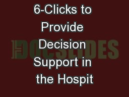 Use of 6-Clicks to Provide Decision Support in the Hospit