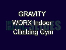 GRAVITY WORX Indoor Climbing Gym