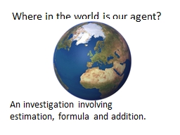 Where in the world is our agent?