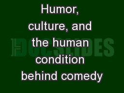 Humor, culture, and the human condition behind comedy