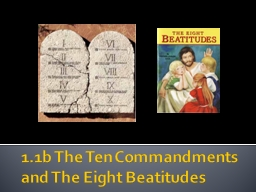 1.1b The Ten Commandments and The Eight Beatitudes PowerPoint PPT Presentation