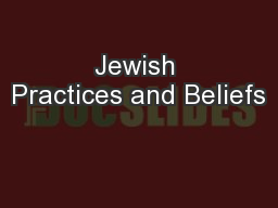 Jewish Practices and Beliefs PowerPoint PPT Presentation