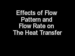 Effects of Flow Pattern and Flow Rate on The Heat Transfer