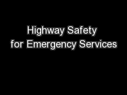 Highway Safety for Emergency Services
