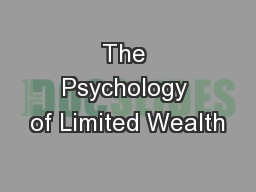 The Psychology of Limited Wealth