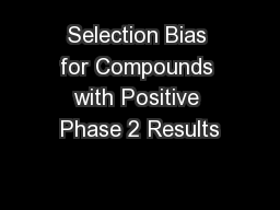 Selection Bias for Compounds with Positive Phase 2 Results