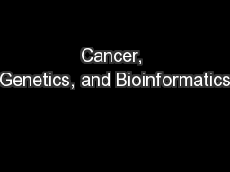 Cancer, Genetics, and Bioinformatics