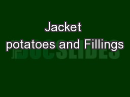 Jacket potatoes and Fillings PowerPoint PPT Presentation
