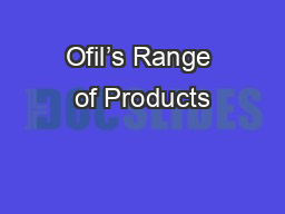 Ofil's Range of Products