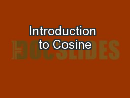 Introduction to Cosine