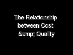 The Relationship between Cost & Quality