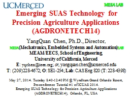 Emerging SUAS Technology for Precision Agriculture Applic