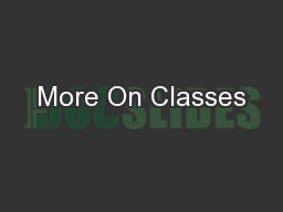 More On Classes