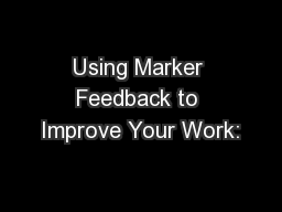 Using Marker Feedback to Improve Your Work: