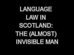 LANGUAGE LAW IN SCOTLAND: THE (ALMOST) INVISIBLE MAN