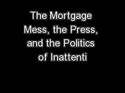 The Mortgage Mess, the Press, and the Politics of Inattenti
