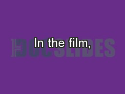 In the film, PowerPoint PPT Presentation
