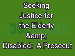 Seeking Justice for the Elderly & Disabled:  A Prosecut