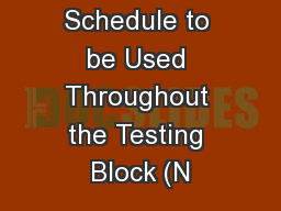 Testing Schedule to be Used Throughout the Testing Block (N
