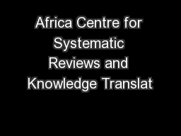 Africa Centre for Systematic Reviews and Knowledge Translat