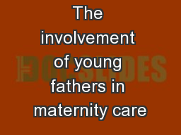 The involvement of young fathers in maternity care