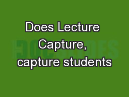 Does Lecture Capture, capture students