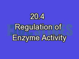 20.4  Regulation of Enzyme Activity