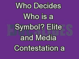 Who Decides Who is a Symbol? Elite and Media Contestation a