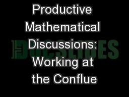 Productive Mathematical Discussions: Working at the Conflue PowerPoint PPT Presentation