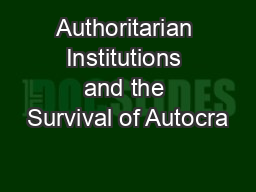 Authoritarian Institutions and the Survival of Autocra PowerPoint PPT Presentation