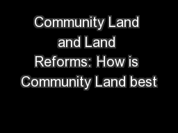 Community Land and Land Reforms: How is Community Land best