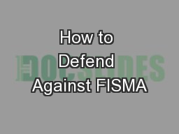 How to Defend Against FISMA